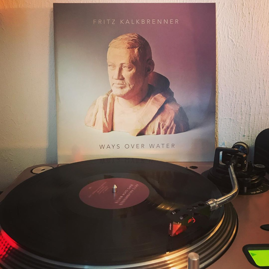 Ways Over Water #FritzKalkbrenner #OnMyTurntable #NowSpinning #33rpm #Vinylgram #StayAtHome